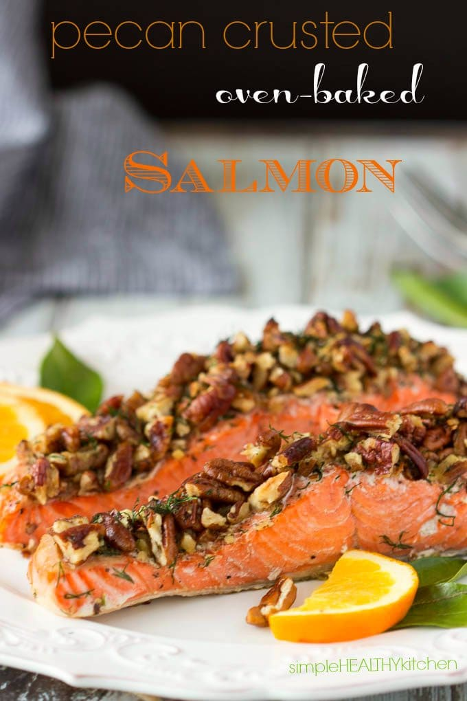 Pecan Crusted Oven Baked Salmon - Simple Healthy Kitchen