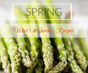 What's in Season | Spring Recipes