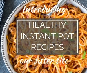 Visit our sister site- Healthy Instant Pot Recipes